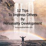 लोगों को Impress करने के 12 तरीके | Self Improvement In Hindi