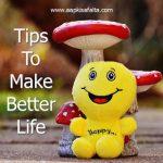 जीवन को बेहतर बनाने के 12 टिप्स | Life Changing Tips In Hindi