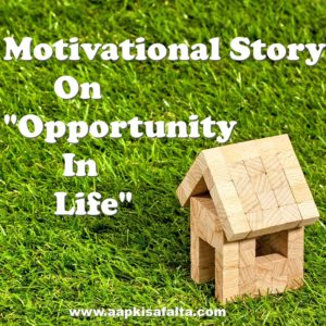 story on opportunity in life