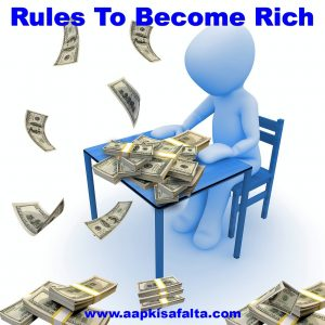 rules to become rich in hindi by aapki safalta