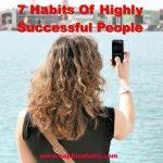 बेहद सफल लोगों की 7 आदतें | Habits Of Successful People