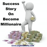 success story on become millionaire in hindi