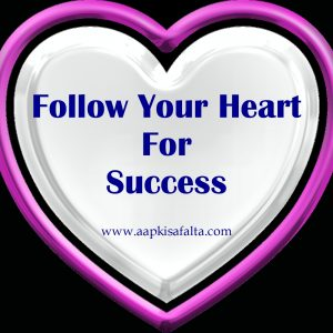 follow your heart for success in hindi