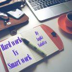 सफलता के लिए Smart Work जरुरी है या Hard Work?