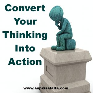 convert your thinking into action