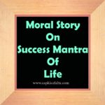 hindi moral story on success mantra of life