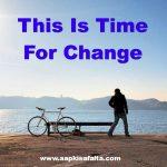 समय बदल रहा है, आप भी बदलिए | Time To Change