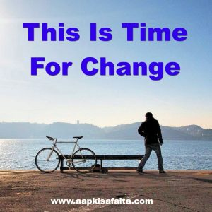 this is time to change