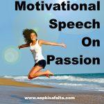 सफलता को पाने का जुनून पैदा कीजिये | Speech On Passion