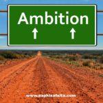 क्या जीवन में Ambitious होना जरुरी है? | Big Success Tips