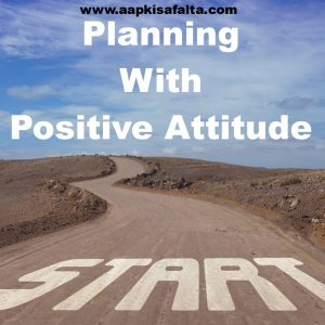 planning with positive attitude in hindi