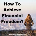 Financial Freedom द्वारा मनपसंद जीवन कैसे प्राप्त करें?