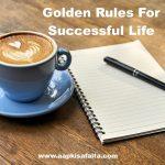 सफल होने के 21 बेहतरीन टिप्स Golden Rules For Success In Life