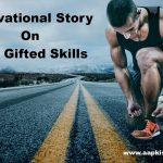 आपकी God Gifted Skills क्या है? | Hindi Story