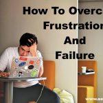 निराशा और असफलता से बाहर आने के 5 तरीके